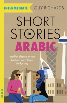 Image for Short stories in Arabic for intermediate learners  : read for pleasure at your level, expand your vocabulary and learn Arabic the fun way!