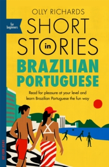 Image for Short stories in Brazilian Portuguese for beginners  : read for pleasure at your level, expand your vocabulary and learn Brazilian Portuguese the fun way!