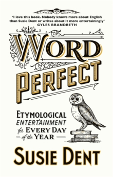Image for Word perfect  : etymological entertainment for every day of the year