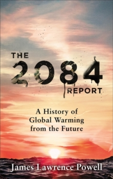 Image for The 2084 report  : a history of global warming from the future
