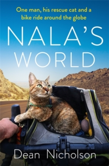 Image for Nala's World : One man, his rescue cat and a bike ride around the globe