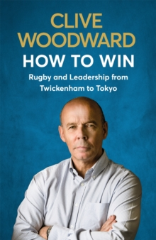 Image for How to win  : rugby and leadership from Twickenham to Tokyo