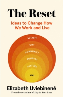 The reset  : ideas to change how we work and live - Uviebinene, Elizabeth
