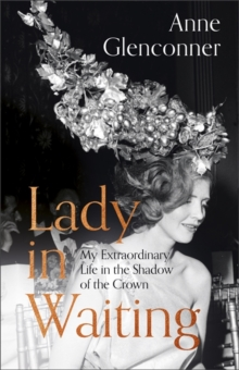 Image for Lady in Waiting : My Extraordinary Life in the Shadow of the Crown