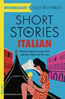Image for Short stories in Italian for intermediate learners  : read for pleasure at your level, expand your vocabulary and learn Italian the fun way!