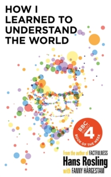 Image for How I Learned to Understand the World : BBC RADIO 4 BOOK OF THE WEEK