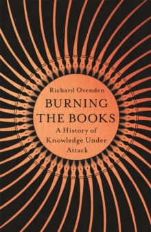 Image for Burning the books  : a history of knowledge under attack