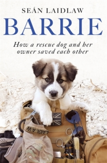 Image for Barrie  : how a rescue dog and her owner saved each other