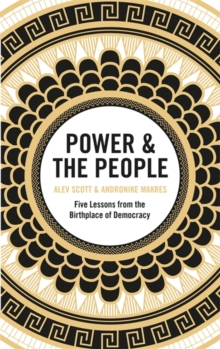 Image for Power & the people  : five lessons from the birthplace of democracy