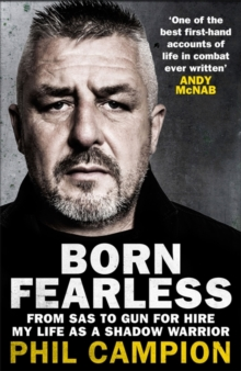 Image for Born fearless  : from SAS to mercenary - my life as a shadow warrior