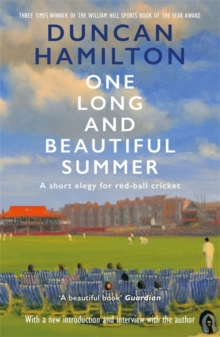 Image for One long and beautiful summer  : a short elegy for red-ball cricket