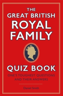 Image for The Great British royal family quiz book  : one's toughest questions and their answers