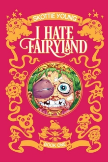 I hate fairylandBook 1 - Young, Skottie