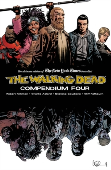 The walking dead compendiumVolume 4 - Kirkman, Robert