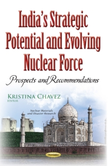 Image for India's strategic potential and evolving nuclear force  : prospects and recommendations
