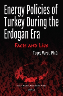 Image for Energy Policies of Turkey During the Erdogan Era : Facts and Lies
