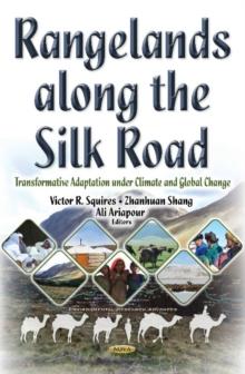 Image for Rangelands Along the Silk Road : Transformative Adaptation Under Climate & Global Change
