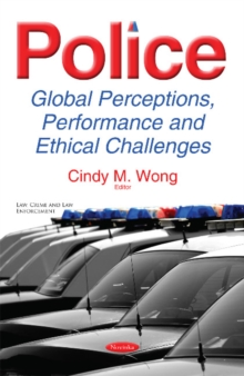 Image for Police : Global Perceptions, Performance & Ethical Challenges