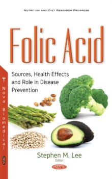 Image for Folic Acid : Sources, Health Effects & Role in Disease Prevention