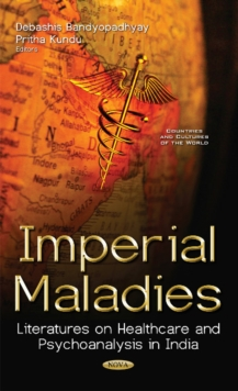Image for Imperial Maladies : Literatures on Healthcare & Psychoanalysis in India