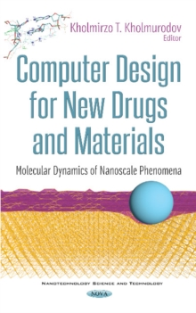 Image for Computer Design for New Drugs and Materials : Molecular Dynamics of Nanoscale Phenomena