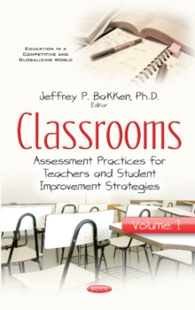 Image for Classrooms : Volume I -- Assessment Practices for Teachers & Student Improvement Strategies