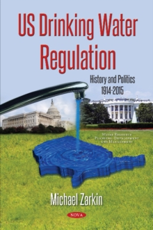 Image for US Drinking Water Regulation : History & Politics, 1914-2015
