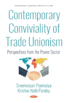 Image for Contemporary Conviviality of Trade Unionism : Perspectives  from the Power Sector