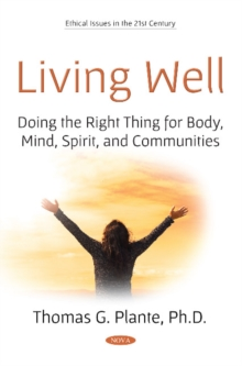 Image for Living Well : Doing the Right Thing for Body, Mind, Spirit, and Communities