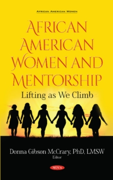 Image for African American women and mentorship  : lifting as we climb