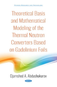 Image for Theoretical basis and mathematical modeling of the thermal neutron converters based on gadolinium foils