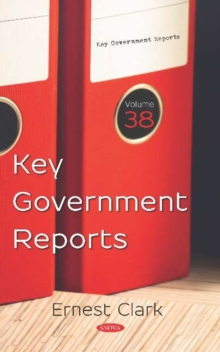 Image for Key Government Reports : Volume 38