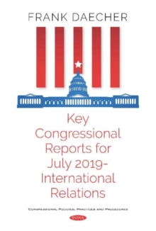 Image for Key Congressional Reports for July 2019 -- International Relations