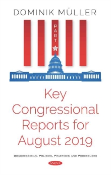 Image for Key Congressional Reports for August 2019 : Part IX