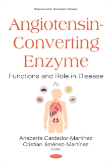 Image for Angiotensin-Converting Enzyme : Functions and Role in Disease