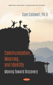 Image for Communication, Meaning, and Identity : Moving Toward Discovery