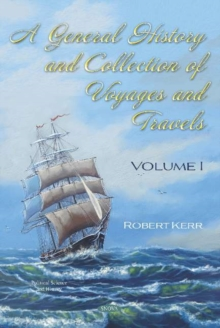 Image for A General History and Collection of Voyages and Travels : Volume I