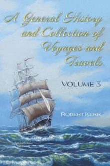 Image for A General History and Collection of Voyages and Travels : Volume III
