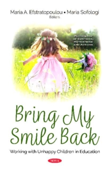 Image for Bring My Smile Back : Working with Unhappy Children in Education