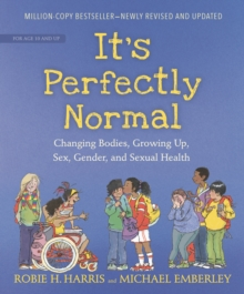Image for It's Perfectly Normal : Changing Bodies, Growing Up, Sex, Gender, and Sexual Health