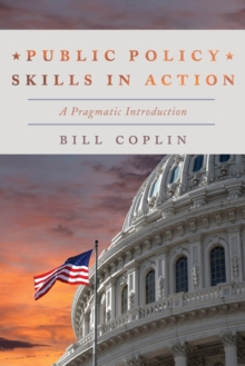 Image for Public policy skills in action  : a pragmatic introduction