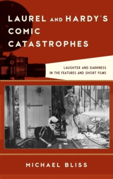Image for Laurel and Hardy's Comic Catastrophes : Laughter and Darkness in the Features and Short Films