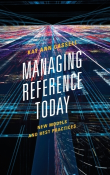 Image for Managing Reference Today : New Models and Best Practices