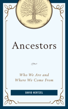 Image for Ancestors  : who we are and where we come from