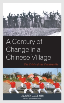 Image for A Century of Change in a Chinese Village : The Crisis of the Countryside