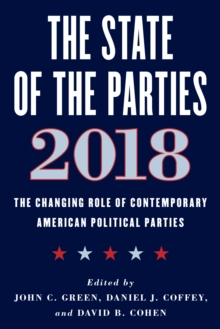 Image for The State of the Parties 2018 : The Changing Role of Contemporary American Political Parties