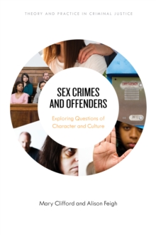 Image for Sex crimes and offenders  : exploring questions of character and culture