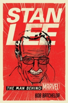 Image for Stan Lee : The Man behind Marvel