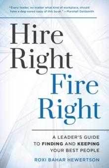 Image for Hire Right, Fire Right : A Leader's Guide to Finding and Keeping Your Best People