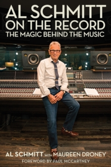 Image for Al Schmitt on the record  : the magic behind the music